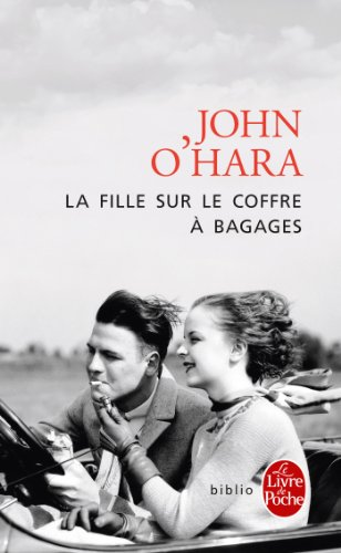 La Fille Sur Le Coffre a Bagages (French Edition) (2253129224) by John O'Hara