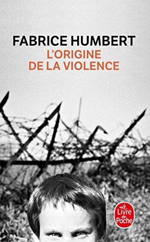 9782253129462: L'Origine de la violence - Prix Renaudot Poche 2010 (Littérature & Documents)