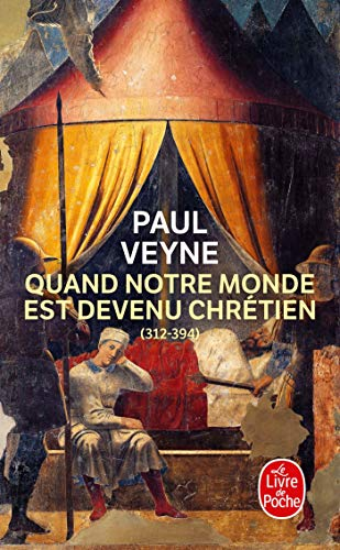 9782253129998: Quand Notre Monde Est Devenu Chretien (Litterature & Documents) (French Edition)