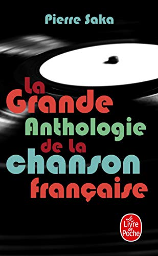 9782253130277: Grande Anthologie de La Chanson Francaise (Ldp Litterature) (French Edition)