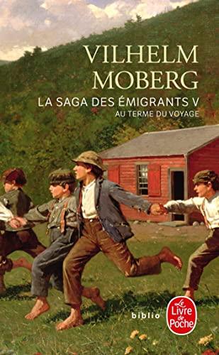 9782253130741: Au Terme Du Voyage (La Saga Des Emigrants) (French Edition)