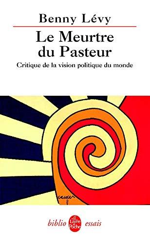 9782253130901: Le Meurtre du Pasteur : Critique de la vision politique du monde