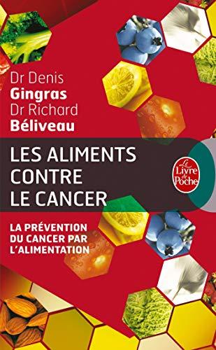 9782253131502: Les Aliments Contre le Cancer: La Prevention Du Cancer Par L'Alimentation (Le Livre de Poche) (French Edition)