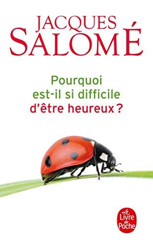 9782253131588: Pourquoi Est-Il Si Difficile D'Etre Heureux ? (Ldp Dev Person) (French Edition)