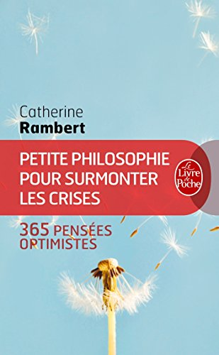 PETITE PHILOSOPHIE POUR SURMONTER LES CRISES: RAMBERT CATHERINE