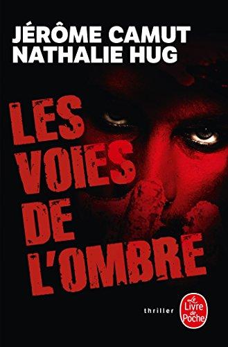 VOIES DE L'OMBRE (LES) : PRÉDATION, STIGMATE, INSTINCT, RÉMANENCE: CAMUT J�R�ME