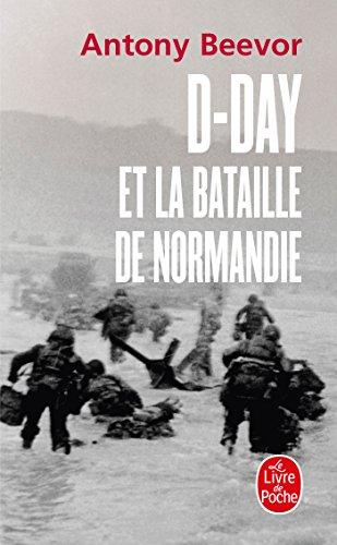 9782253133308: D-Day Et La Bataille de Normandie (Litterature & Documents) (French Edition)