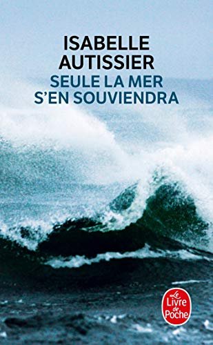 SEULE LA MER S'EN SOUVIENDRA: AUTISSIER ISABELLE