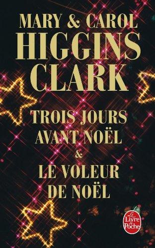 Trois Jours Avant Noel Le Voleur de Noel (Ldp Thrillers) (French Edition) (9782253133759) by Clark Higgins