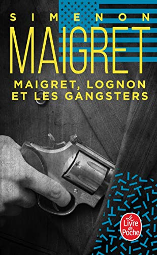9782253133889: Maigret, Lognon Et les Gangsters (Inspector Maigret Mysteries) (French Edition)