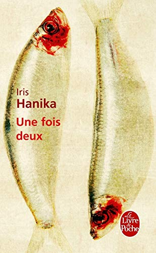 Une fois deux: Iris Hanika
