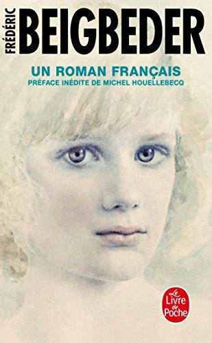 Un Roman Francais (French Edition) (Le Livre de Poche) (2253134414) by Frédéric Beigbeder