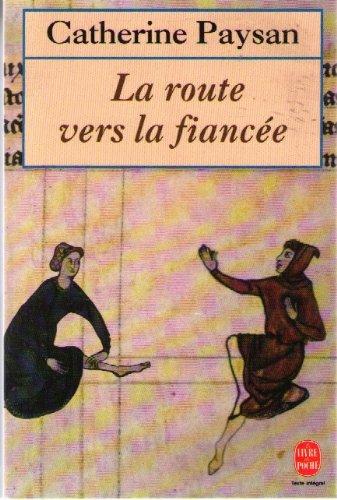 9782253135111: La Route vers la fiancée