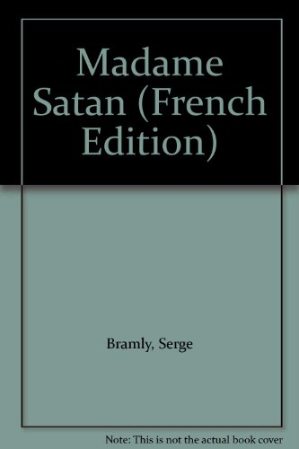 Madame Satan (French Edition) (2253135550) by Serge Bramly