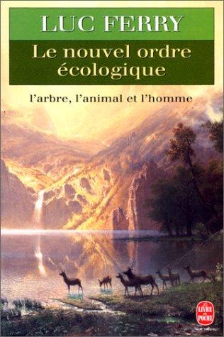 9782253135654: Le nouvel ordre écologique : L'arbre, l'animal et l'Homme (Le Livre de Poche)