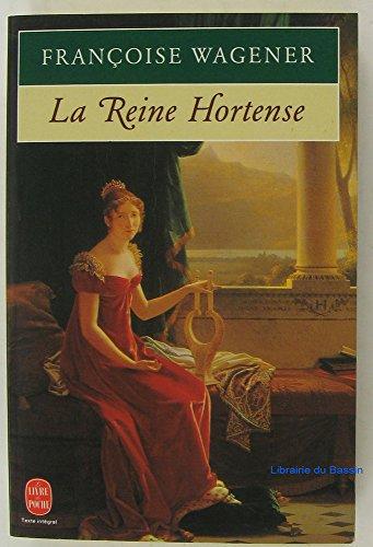 9782253135975: La Reine Hortense, 1783-1837