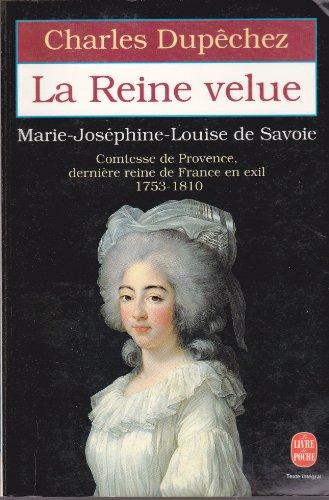 9782253136736: La Reine velue : Marie-Joséphine-Louise de Savoie, 1753-1810, dernière reine de France
