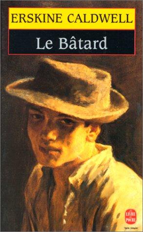 Le Batard (Le Livre de Poche): Caldwell, Erskine