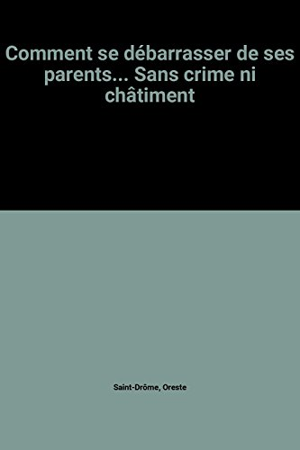 9782253137399: Comment se débarrasser de ses parents... Sans crime ni châtiment