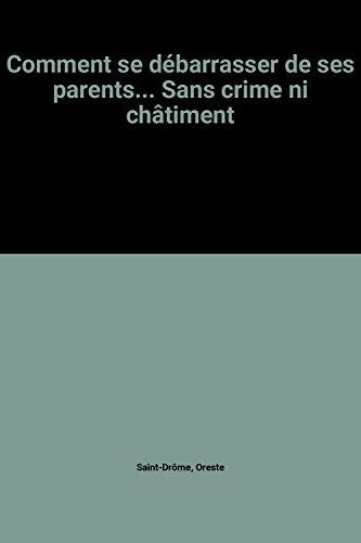 9782253137399: Comment se débarrasser de ses parents... Sans crime ni châtiment