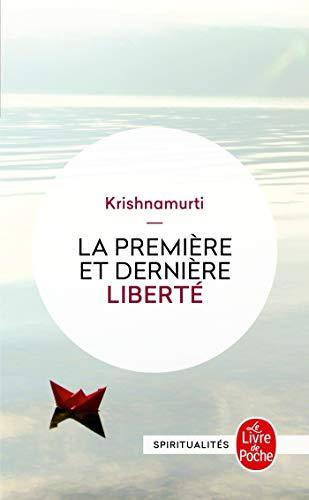La Premiere Et Derniere Liberte (Le Livre: Krishnamurti, Carlo Suares