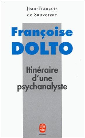 9782253138266: Françoise Dolto : Itinéraire d'une psychanalyste