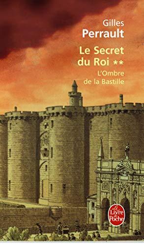 9782253139102: Le Secret du roi, tome 2 : L'Ombre de la Bastille