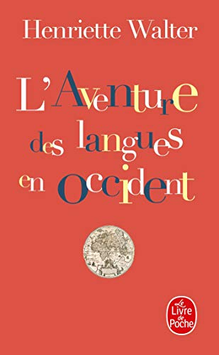 9782253140009: L Aventure Des Langues En Occident (Ldp Litterature) (French Edition)