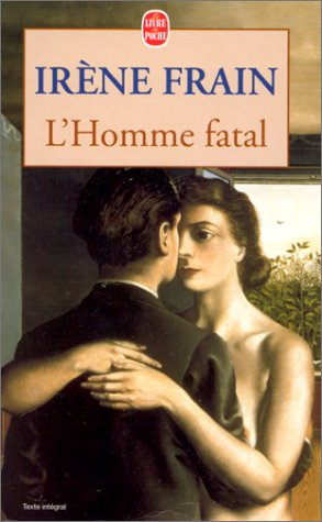 L Homme Fatal (French Edition): Frain, Irène