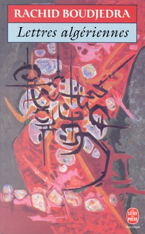 Lettres algeriennes: Rachid Boudjedra