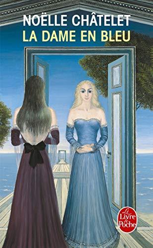La Dame En Bleu (Ldp Litterature): Chatelet, Noelle