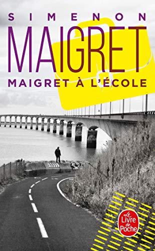9782253142461: Maigret A L'Ecole (Ldp Simenon) (French Edition)