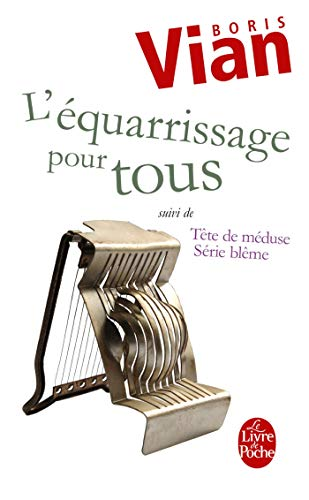 L Equarrissage Pour Tous (Ldp Litterature) (French Edition) (2253143707) by B Vian