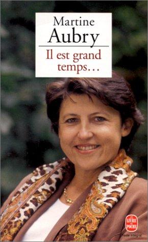 Il est grand temps (9782253143765) by Martine Aubry