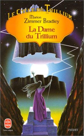 9782253143963: Le Cycle du Trillium, tome 3 : La dame du Trillium