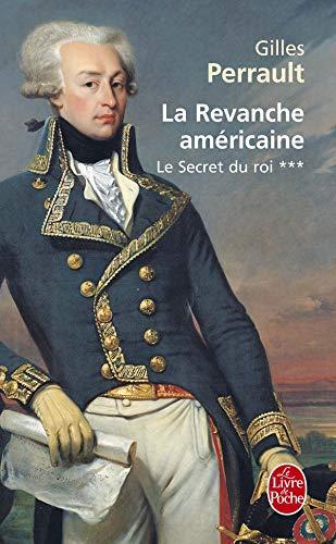 9782253144663: Le Secret du roi, tome 3 : La Revanche américaine