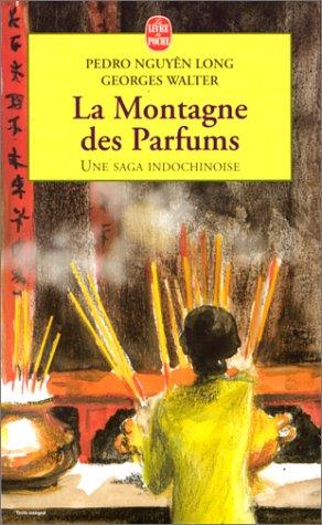 La montagne des parfums (Le Livre de: Georges Walter; Long-Pedro