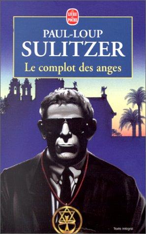 Le Complot Des Anges (Ldp Litterature) (French Edition): Sulitzer, P L