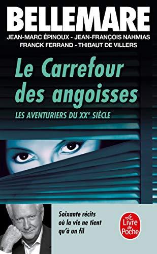 9782253146483: Carrefour DES Angoisses: Soixante récits où la vie ne tient qu'à un fil (Le Livre de Poche)