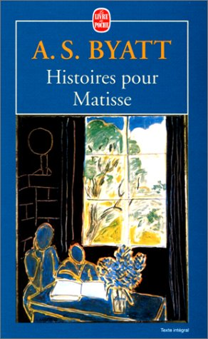 Histoires pour Matisse (9782253146988) by Antonia Susan Byatt; Jean-Louis Chevalier