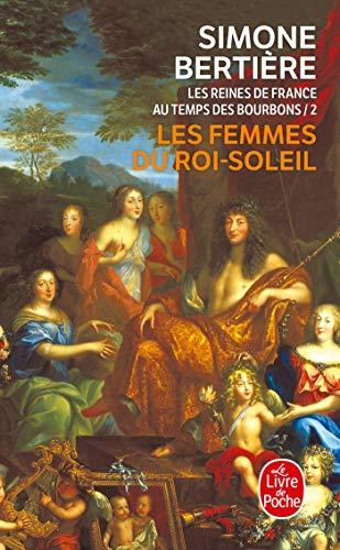 9782253147121: Les reines de France au temps des Bourbons : Tome 2, Les femmes du Roi-Soleil (Le Livre de Poche)