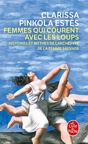 9782253147855: Femmes qui courent avec les loups: Histoires et mythes de l'archétype de la femme sauvage (Le Livre de Poche)