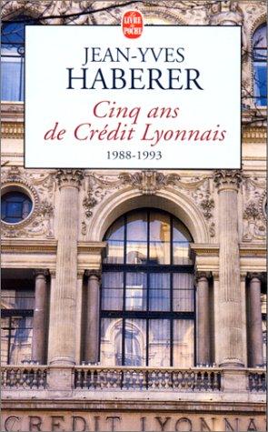 9782253147886: Cinq ans de Crédit Lyonnais
