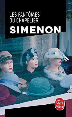 Les Fantômes Du Chapelier (Le livre de poche #14880) (French Edition) (2253148806) by Georges Simenon