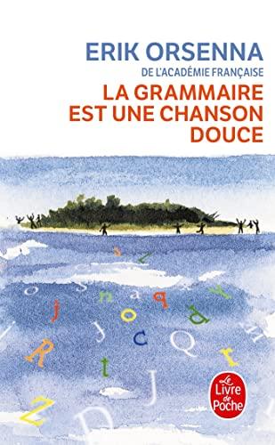 9782253149101: La Grammaire Est Une Chanson Douce (Ldp Litterature) (French Edition)