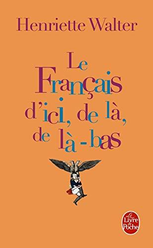 9782253149293: Le Francais D'ici De La De La-bas (Ldp Litterature) (French Edition)