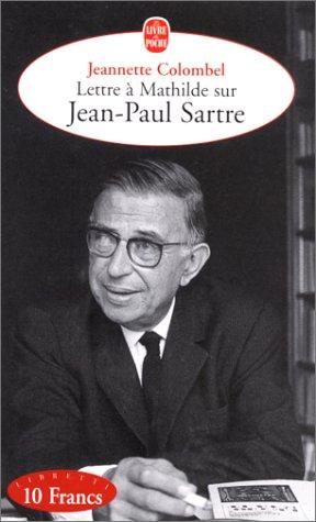 9782253149477: Lettre à Mathilde sur Jean-Paul Sartre (Le livre de poche. Libretti) (French Edition)