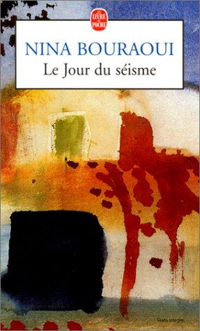 Le Jour du séisme: Bouraoui, Nina, Crevier, Richard