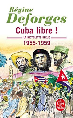 BICYCLETTE BLEUE T07 (LA) : CUBA LIBRE: DEFORGES R�GINE