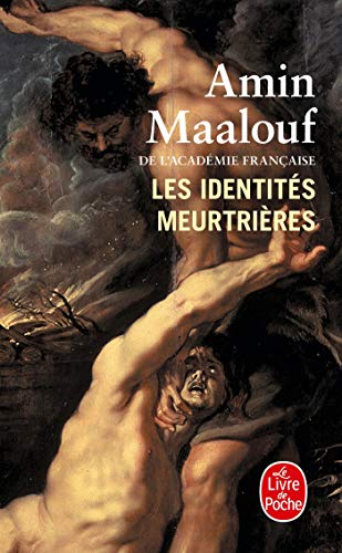 Les Identites Meurtrieres (Ldp Litterature) (French Edition): A Maalouf, Maalouf